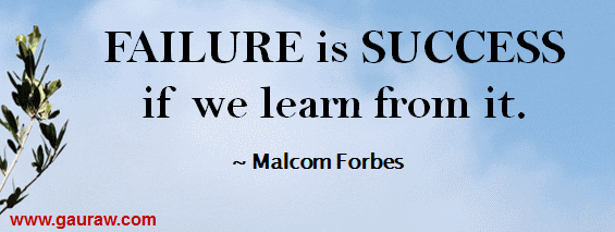 Failure Is Success If We Learn From It - Malcom Forbes
