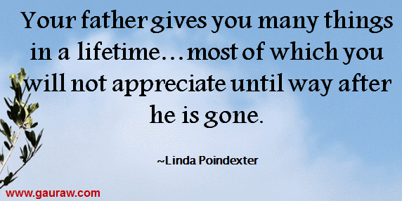Your Father Gives You Many Things In A Lifetime - Linda Poindexter