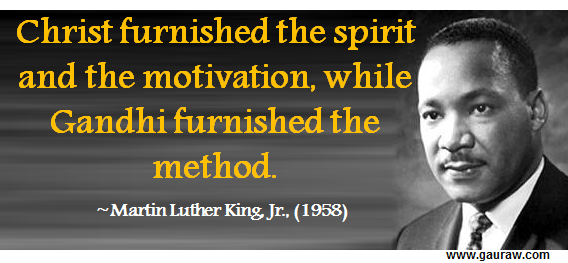 Christ Furnished The Spirit And Motivation While Gandhi Furnished The Method - Martin Luther King, Jr Quote
