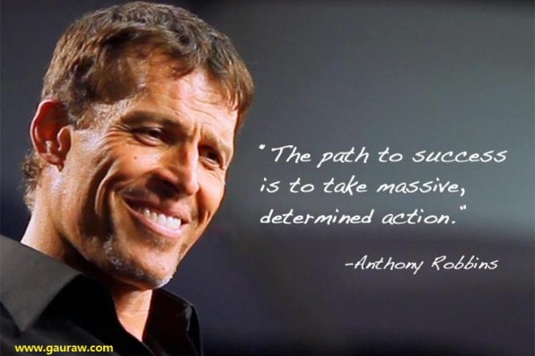 Inspiring Quote-The Path To Success Is To Take Massive Determined Action ~Anthony Robbins
