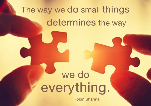 The Way We Do Little Things Determines The Way We Do Everything - Robin Sharma
