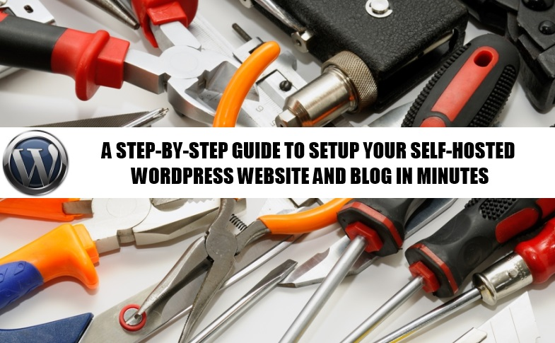 Self-Hosted WordPress Website And Blog Setup and Configuration Guide -Step-By-Step Instructions