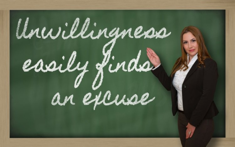 Unwillingness Always Finds An Excuse Only To Regret Later