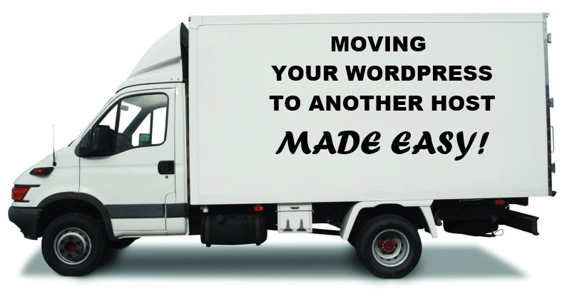 Moving Your WordPress Website To A New Web Host Made Easy