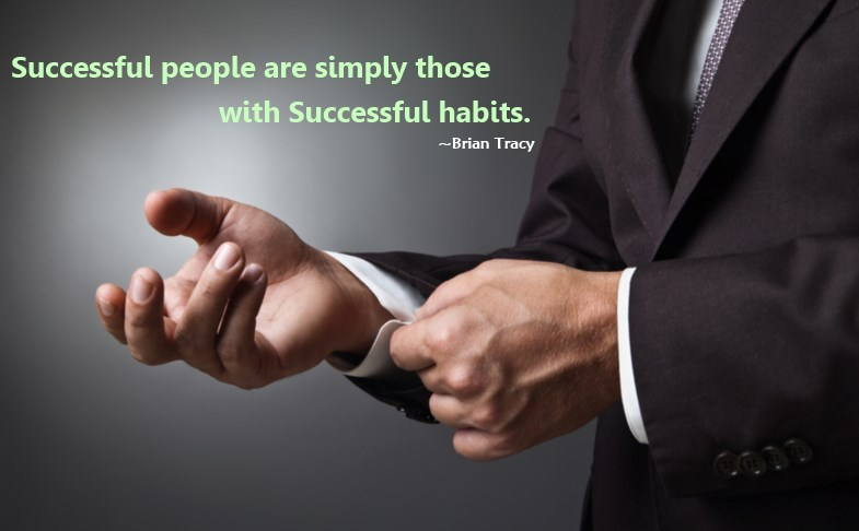 Successful People Are Simply Those With Successful Habits-Brian Tracy - Post Image