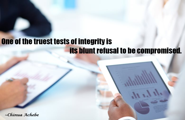 Living With Integrity - The Life Of A True Leader - Quote