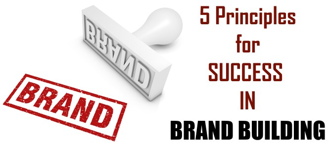 principles of successful brand building for entrepreneurs and companies