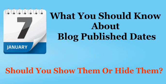 Discussion - Whether You Should  Hide Blog Published Date On Your Blog Posts Or Display Published Date Promptly